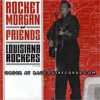Rocket Morgan and Friends Louisiana Rockers CD