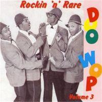 Rockin' 'n' Rare Doo Wop Vol 3 CD