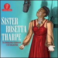 Sister Rosetta Tharpe Absolutely Essential Collection 3CD