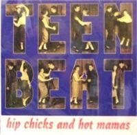 Teen Beat Volume 2 Hip Chicks and Hot Mamas CD