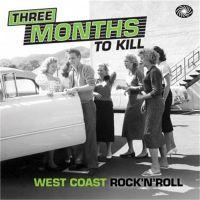 Three Months To Kill - West Coast Rock 'n' Roll 2-CD