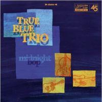 True Blue Trio Midnight Bop vinyl single