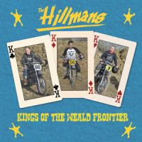 Hillmans Kings Of The Wealde Frontier CD